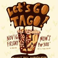 LET'S GO TAGO AT MOW'S