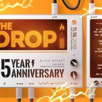 THE DROP 5 YEAR ANNIVERSARY AT BLACK MARKET