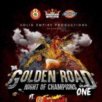 THE GOLDEN ROAD: NIGHT OF CHAMPIONS VOL.1  AT THE QUARRY BEER GARDEN
