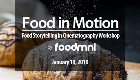 FOOD IN MOTION. FOOD STORYTELLING IN CINEMATOGRAPHY WORKSHOP!