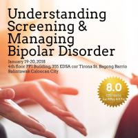 UNDERSTANDING, SCREENING AND MANAGING BIPOLAR DISORDER