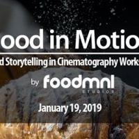 FOOD IN MOTION. FOOD STORYTELLING IN CINEMATOGRAPHY WORKSHOP!