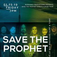 SAVE THE PROPHET AT BAY BROTHERS SURF AND TURF