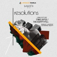 RESOLUTION : SINGLE LAUNCH OF HAPPY PILL & TIMELAPSE AT LOQUI'S PLACE