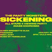 PANTY MONSTERS ALL STARS 4 VIEWING (AND MASS EXORCISM) AT DULO MNL