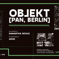 LAYERS PRESENTS OBJEKT (PAN, BERLIN) AT XX XX