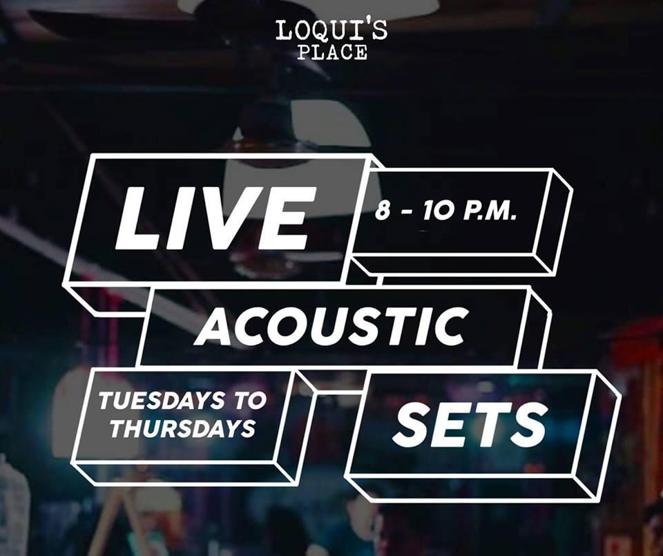 LIVE ACOUSTIC SETS AT LOQUI'S PLACE