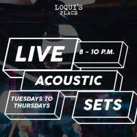 LIVE ACOUSTIC SETS AT LOQUI'S PLACE