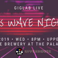 GIGLAB LIVE: 80'S WAVE NIGHT