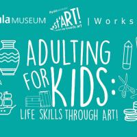 ADULTING FOR KIDS: LIFE SKILLS THROUGH ART