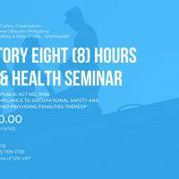 MANDATORY EIGHT (8) HOURS SAFETY AND HEALTH SEMINAR