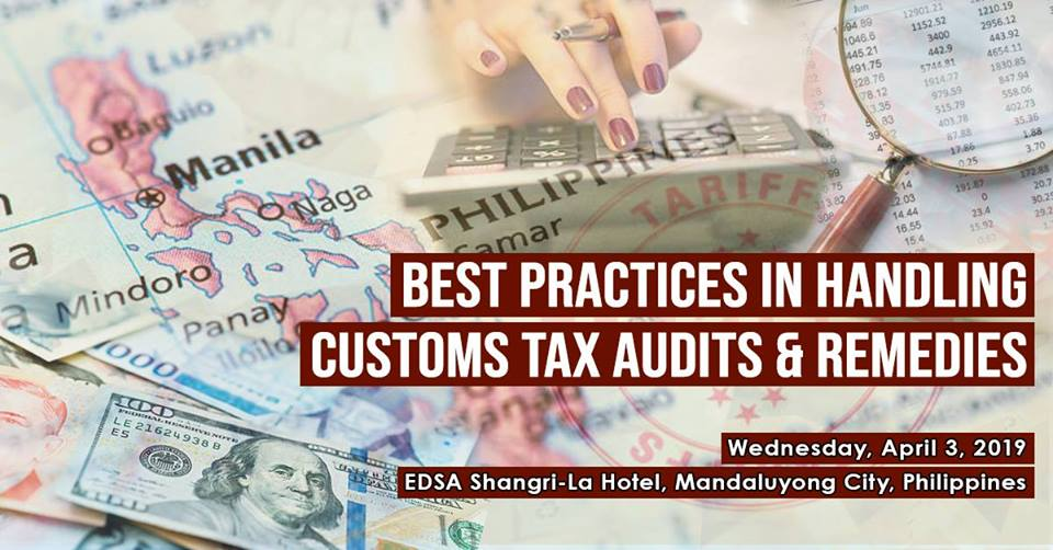 BEST PRACTICES IN HANDLING CUSTOMS TAX AUDITS & REMEDIES