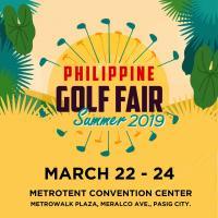 PHILIPPINE GOLF FAIR SUMMER 2019