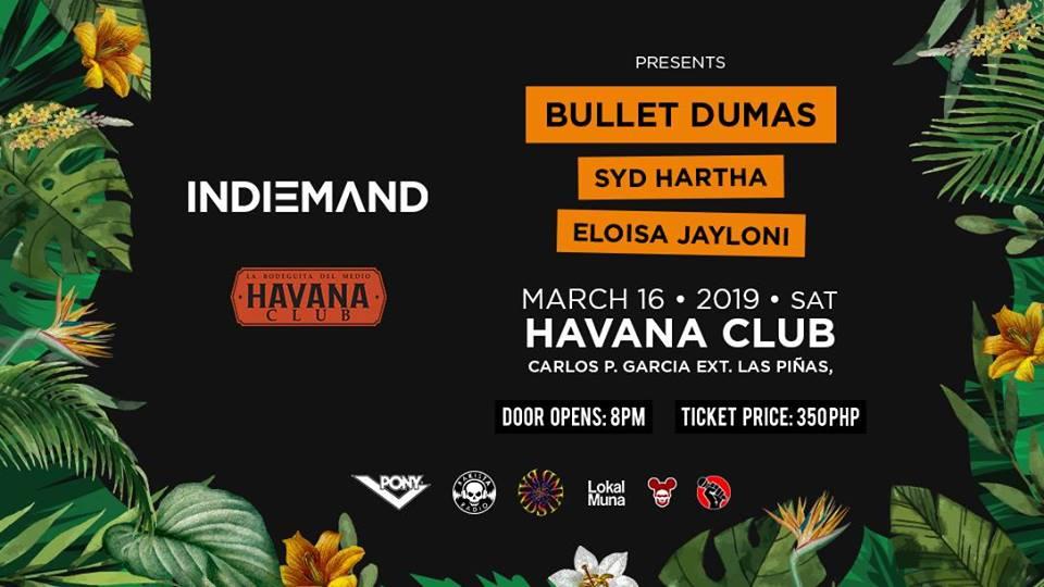 INDIEMAND X HAVANA VI: BULLET DUMAS, SYD HARTHA, ELOISA JAYLONI AT HAVANA CLUB