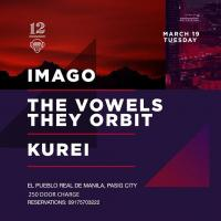 IMAGO X THE VOWELS THEY ORBIT X KUREI AT 12 MONKEYS MUSIC HALL & PUB