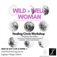 WILD + WELL WOMAN: A HEALING CIRCLE WORKSHOP