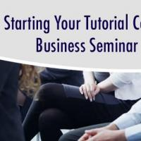 STARTING YOUR TUTORIAL CENTER BUSINESS SEMINAR