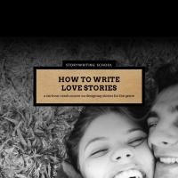 HOW TO WRITE LOVE STORIES