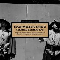 STORYWRITING BASICS: CHARACTERIZATION