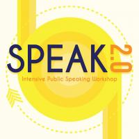 SPEAK 2.0 INTENSIVE PUBLIC SPEAKING WORKSHOP