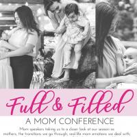 FULL AND FILLED: A MOM CONFERENCE