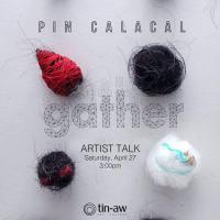 """""""GATHER,"""" PIN CALACAL"""