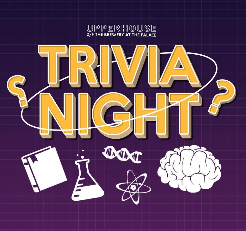 TRIVIA NIGHT AT UPPERHOUSE