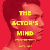 The Actor's Mind with Anthony Falcon