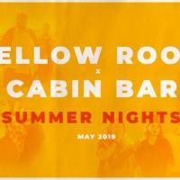 YELLOW ROOM CABIN BAR SUMMER NIGHTS AT CABIN 420 BAR & BISTRO