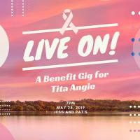 LIVE ON!: A BENEFIT GIG FOR TITA ANGIE AT JESS & PAT'S
