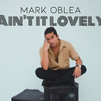 "Mark Oblea Experiments with New Sound in Latest Single ""Ain't It Lovely"""