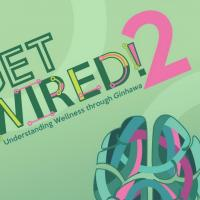 Get Wired 2: Understanding Wellness Through Ginhawa