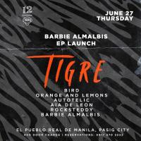 BARBIE ALMALBIS EP LAUNCH TIGRE AT 12 MONKEYS MUSIC HALL & PUB