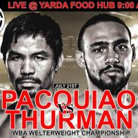 PACQUIAO VS THURMAN LIVE AT YARDA FOOD HUB