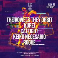 THE VOWELS THEY ORBIT X KUREI X CATFIGHT X KEIKO NECESARIO X ROGUE AT 12 MONKEYS MUSIC HALL & PUB