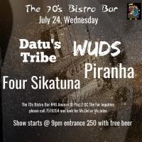 DATU'S TRIBE, PIRANHA WUDS, FOUR SIKATUNA AT THE 70'S BISTRO