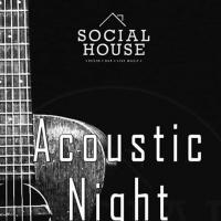 ACOUSTIC NIGHT AT SOCIAL HOUSE