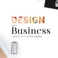 Design meets Business: Creative Careers in the Industry