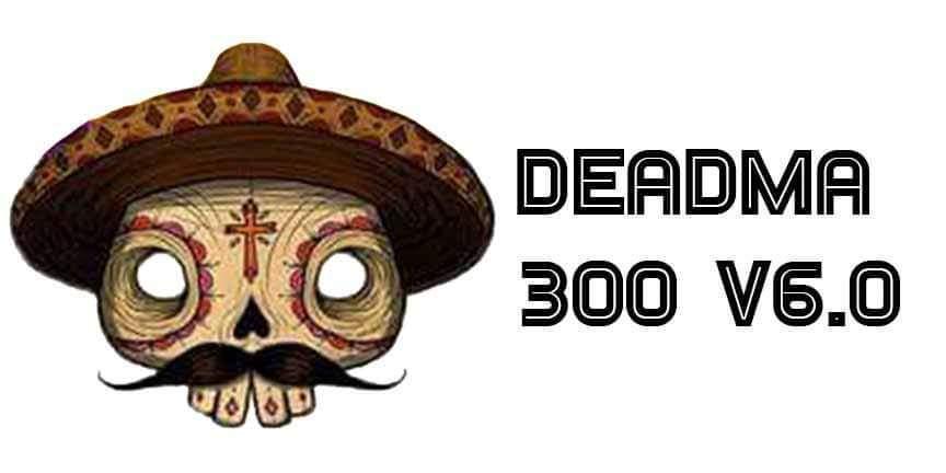 Deadma 300 v6.0