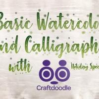 Basic Watercolor and Calligraphy The Holiday Special