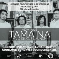 ADMINUS TAMA NA MV & SINGLE LAUNCH AT HISTORIA BOUTIQUE BAR AND RESTAURANT