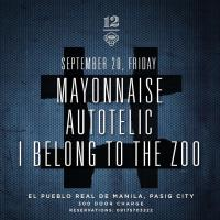 MAYONNAISE X AUTOTELIC X I BELONG TO THE ZOO X 647 X KUATRO KANTOS X CROWN OF THORNS AT 12 MONKEYS MUSIC HALL & PUB