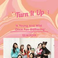 TURN IT UP: a YOUNG AND WILD ONCE FAN GATHERING EVENT