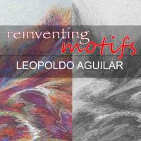 Leopoldo Aguilar: Reinventing motifs