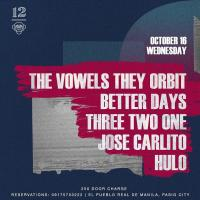 THE VOWELS THEY ORBIT X BETTER DAYS X THREE TWO ONE X JOSE CARLITO X HULO AT 12 MONKEYS MUSIC HALL & PUB