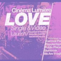 CINÉMA LUMIÈRE - LOVE (SINGLE/VIDEO LAUNCH) AT MOW'S