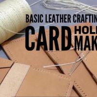 Basic Leather Crafting and Card Holder Making