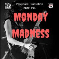 MONDAY MADNESS AT ROUTE 196