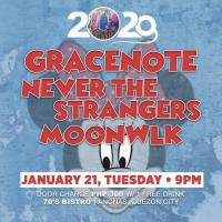 GRACENOTE, NEVER THE STRANGERS, MOONWLK AT 70'S BISTRO