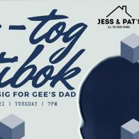 TUG-TOG TIBOK: A BENEFIT GIG FOR GEE'S DAD AT JESS & PAT'S